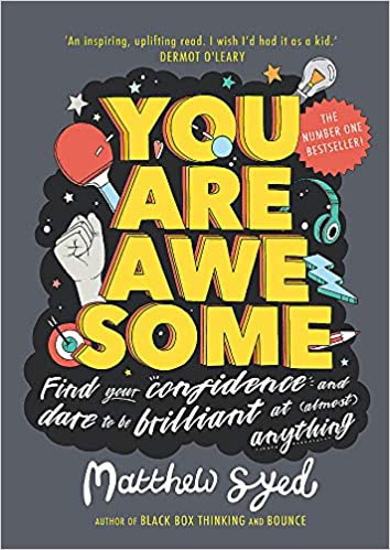You Are Awesome: Find Your Confidence and Dare to be Brilliant at (Almost) Anything