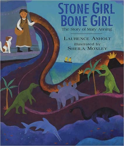 Stone Girl Bone Girl: The Story of Mary Anning of Lyme Regis: 1