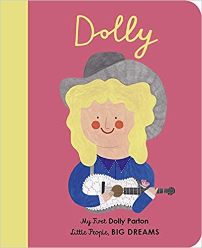 Dolly Parton: My First Dolly Parton (28) (Little People, BIG DREAMS)