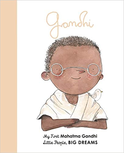 Mahatma Gandhi: My First Mahatma Gandhi (25) (Little People, BIG DREAMS)