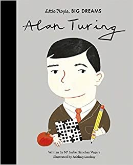 Alan Turing (38) (Little People, BIG DREAMS)